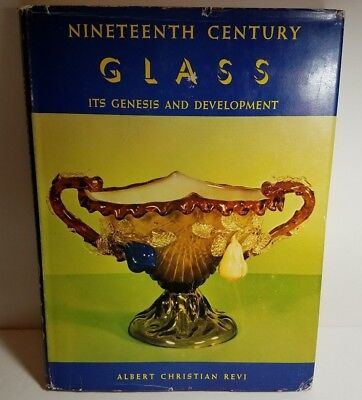 Nineteenth Century Glass: Its Genesis & Development by Albert Christian Revi