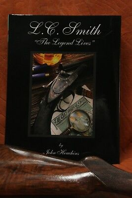 """L. C. Smith--The Legend Lives""  by Houchins, DeLuxe Quality--700 pgs.  $125"