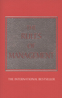 The rules of management: a definitive code for managerial success by Richard