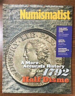 The Numismatist - August 2017 - A More Accurate History of the 1792 Half Disme