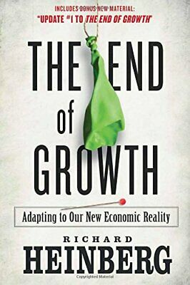 The End of Growth: Adapting to Our New Economic Reality by Heinberg, Richard The