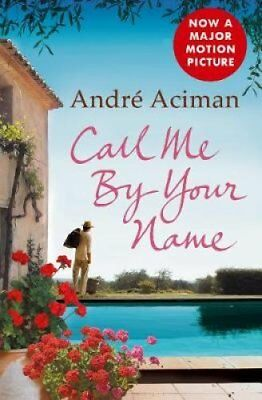 Call Me By Your Name by Andre Aciman (Paperback, 2009)