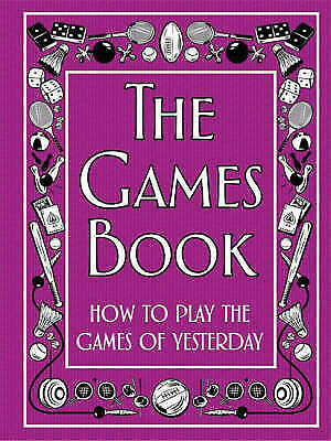 The Games Book: How to Play the Games of Yesterday by Huw Davies (Hardback) Book