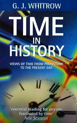 Time in History: Views of Time from Prehistory to ... by Whitrow, G.J. Paperback