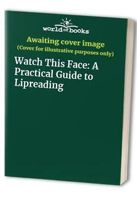 Watch This Face: A Practical Guide to Lipreading Paperback Book The Cheap Fast