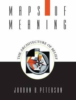 Maps of Meaning: The Architecture of Belief by Jordan B. Peterson (Paperback,...