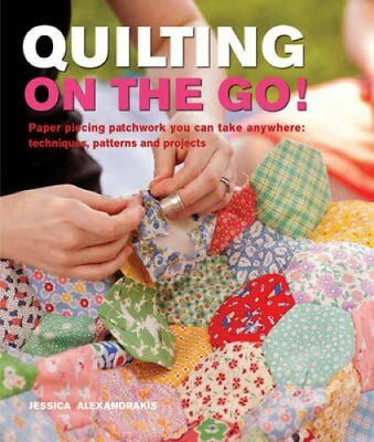 Quilting On The Go! Paper Piecing Patchwork You Can Take Anywhe... 9781844489022