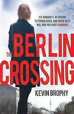 The Berlin Crossing by Kevin Brophy (Paperback) New Book