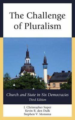 The Challenge of Pluralism: Church and State in Six Democracies by Stephen V....