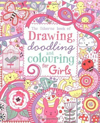 Drawing, Doodling and Colouring: Girls (Usborne Drawing, Doodl... by Lucy Bowman