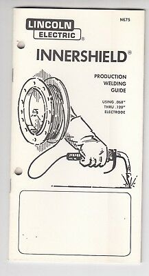 1981 Lincoln Electric Innershield  Welding Guide Vintage Manual Nice ! / d9