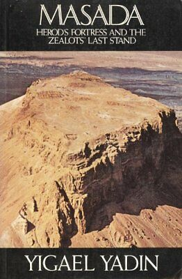 B00196U82E Masada Herods Fortress and the Zeolots Last Stand