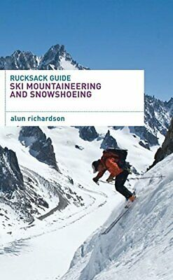 Rucksack Guide - Ski Mountaineering and Snowsho... by Richardson, Alun Paperback