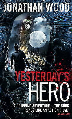 Yesterday's Hero by Jonathan Wood (Paperback) New Book