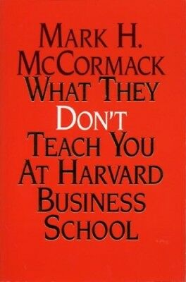 What They Don't Teach You At Harvard Business... by McCormack, Mark H. Paperback