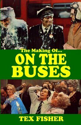 I 'Ate You Butler! - The Making of On the Buses: Behind the S... by Ronald Wolfe