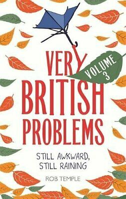 Very British Problems Volume III: Still Awkward, Still Raining by Temple, Rob