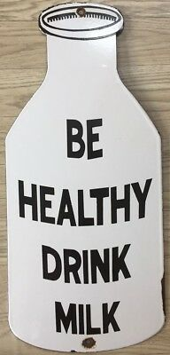 "Vintage Original ""Be Healthy Drink Milk"" Porcelain Enamel Sign 9""x20"""