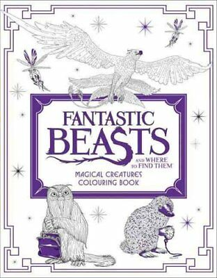 Fantastic Beasts and Where to Find Them: Magical Creatures Colo... 9780008204631