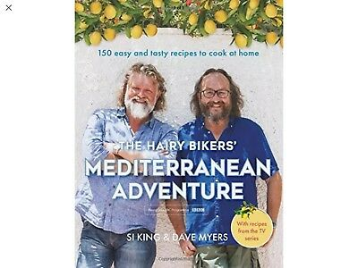 The Hairy Bikers' Mediterranean Adventure 150 easy and tasty recipes - Hardcover