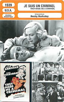 FICHE CINEMA FILM USA Je suis un criminel/They made me a criminal Busby Berkeley