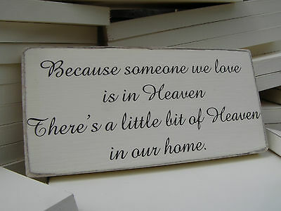 "Shabby Chic Sign, Plaque. ""Someone we love is in Heaven"". Solid Wood. Beautiful."