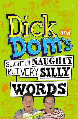 Dick and Dom's Slightly Naughty but Very Silly Words! Hardback, New Book