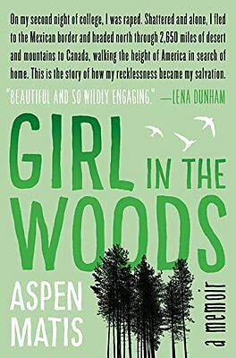 Girl in the Woods: A Memoir HARDCOVER BOOK Mexico to Canada Survival Camping NEW