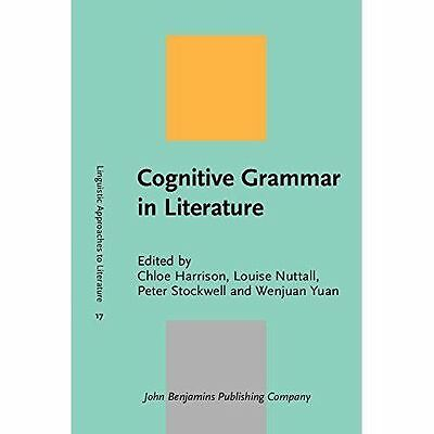 Cognitive Grammar in Literature (Linguistic Approaches to Literature) by