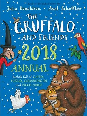 The Gruffalo and Friends Annual 2018 (Annuals 2018) By Julia Donaldson, Axel Sc