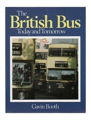 British Bus Today and Tomorrow by Booth, Gavin Hardback Book The Cheap Fast Free