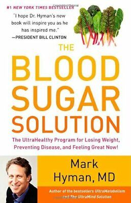The Blood Sugar Solution: The UltraHealthy Program for Los... by Hyman, Dr. Mark