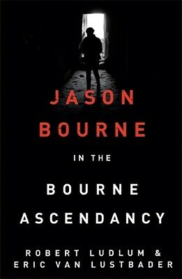The Bourne series: Robert Ludlum's The Bourne ascendancy by Robert Ludlum