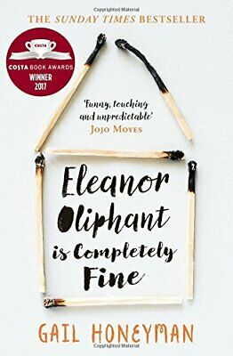 Eleanor Oliphant is Completely Fine: Debut Sunday Times Bes... by Honeyman, Gail