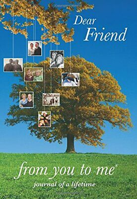 Dear Friend, from you to me : Memory Journal... by Journals of a Lifeti Hardback