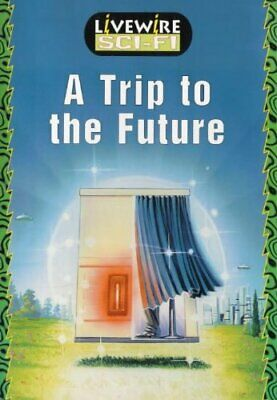Livewire Sci Fi: A Trip to the Future by Robshaw, Brandon Paperback Book The