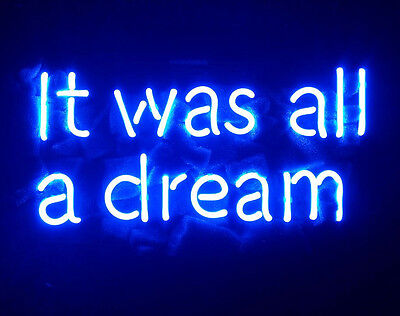 "IT WAS ALL A DREAM Neon Sign Light Handmade Beer Bar Pub Wall Poster Decor13""x6"""