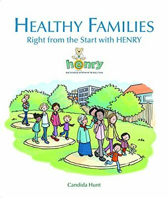 Healthy Families: Right from the Start with HENRY by Candida Hunt Book The Cheap
