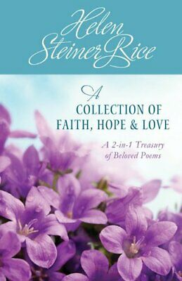HELEN STEINER RICE: A Collection of Faith, Hope, & Love