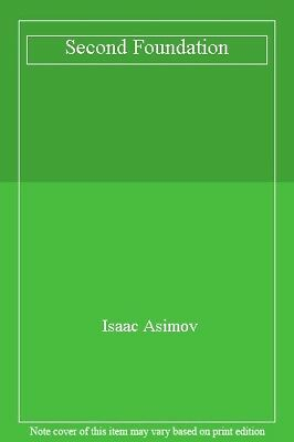 Second Foundation By Isaac Asimov. 0246118334
