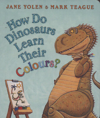 How do dinosaurs learn their colours? by Jane Yolen (Board book)