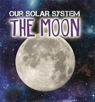 Our Solar System: The Moon by Mary-Jane Wilkins 9781526302922 (Paperback, 2018)