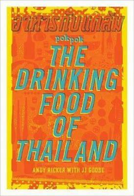 NEW Pok Pok The Drinking Food Of Thailand By JJ Goode Hardcover Free Shipping