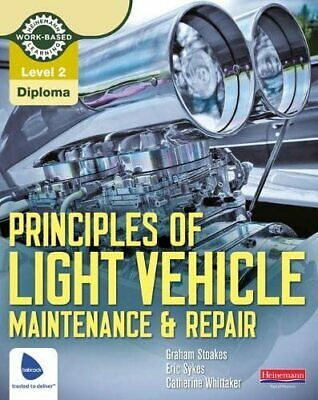 Level 2 Principles of Light Vehicle Maintenance and Rep... by Stoakes, Mr Graham