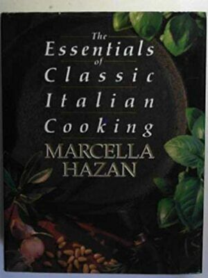 The Essentials Of Classic Italian Cooking by Hazan, Marcella Hardback Book The