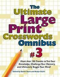 The Ultimate Large Print Crosswords Omnibus #3 ((more than 100 puzzles to test
