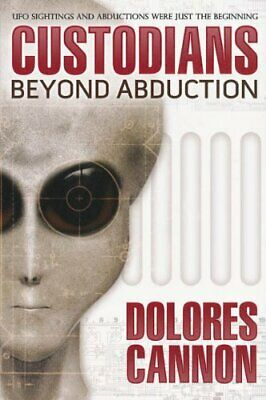 Custodians: Beyond Abduction by Dolores Cannon Paperback Book The Cheap Fast