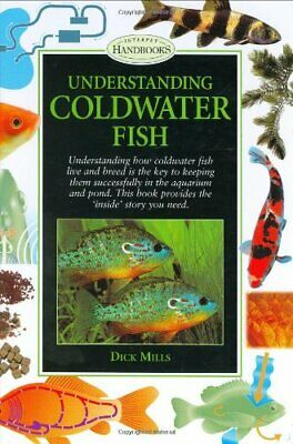 Understanding Coldwater Fish (Pond & Aquatic) by Dick Mills Hardback Book The