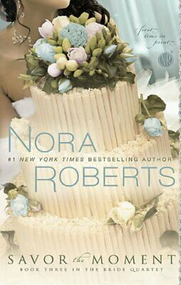 Savor the Moment: Bride Quartet by Roberts, Nora Book The Cheap Fast Free Post