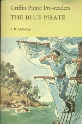 Griffin Pirate Pre-readers: The Blue Pirate by Sheila K. McCullagh Paperback The